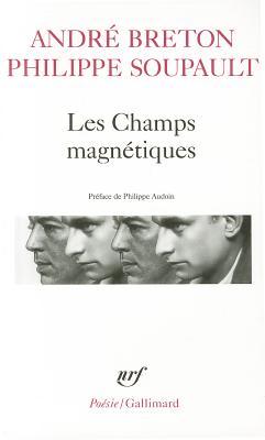 Les Champs Magnetiques/S'Il Vous Plait/Vous m'Oublierez - Breton, Andre, and Soupault, Philippe