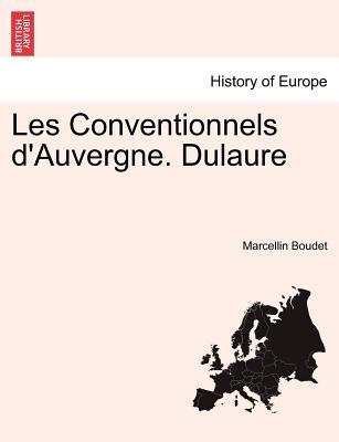 Les Conventionnels D'Auvergne. Dulaure - Boudet, Marcellin