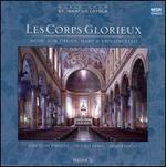 Les Corps Glorieux: Music for Organ, Harp & Violoncello