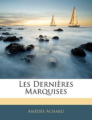 Les Dernieres Marquises - Achard, Amedee