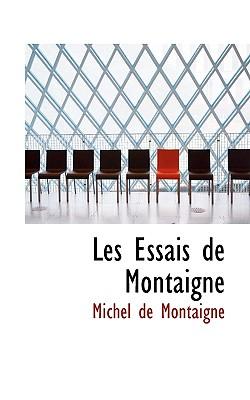 Les Essais de Montaigne - Montaigne, Michel