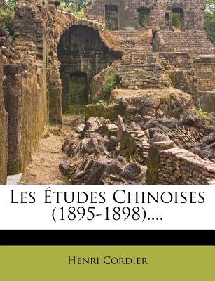 Les Etudes Chinoises (1895-1898).... - Cordier, Henri