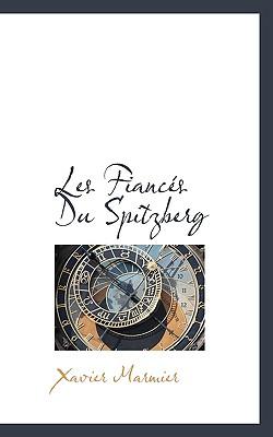 Les Fiances Du Spitzberg - Marmier, Xavier