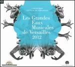 Les Grandes Eaux Musicales de Versailles, 2012