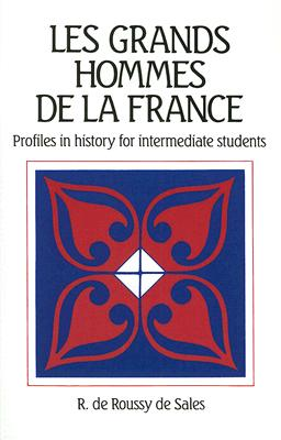 Les Grands Hommes de la France: Profiles In History For Intermediate Students - De Sales, R De Roussy