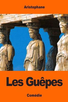 Les Guepes - Aristophane, and Talbot, Eugene (Translated by)