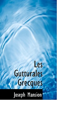 Les Gutturales Grecques - Mansion, Joseph