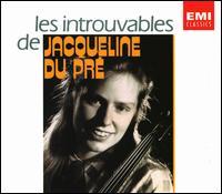 Les Introuvables de Jacqueline du Pré - Daniel Barenboim (piano); Ernest Lush (piano); Gerald Moore (piano); Jacqueline du Pré (cello); Stephen Bishop (piano);...
