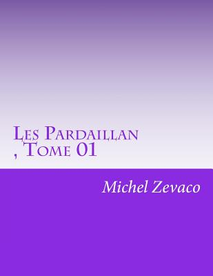 Les Pardaillan, Tome 01 - Zevaco, Michel
