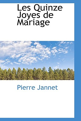 Les Quinze Joyes de Mariage - Jannet, Pierre
