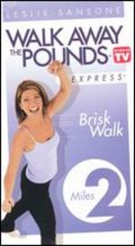 Leslie Sansone: Walk Away the Pounds Express - Brisk Walk, 2 Miles