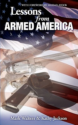 Lessons from Armed America - Jackson, Kathy, and Walters, Mark, Professor