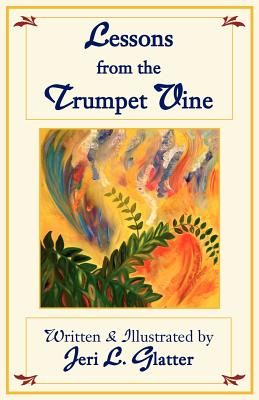 Lessons from the Trumpet Vine - Glatter, Jeri L
