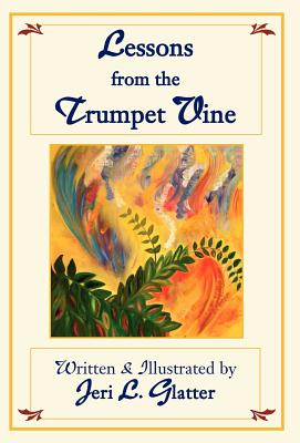 Lessons from the Trumpet Vine - Glatter, Jeri L