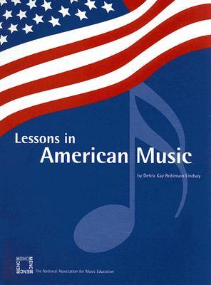 Lessons in American Music - Lindsay, Debra Kay Robinson