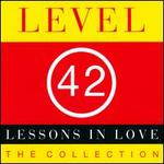 Lessons in Love: The Collection - Level 42