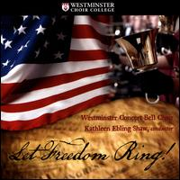 Let Freedom Ring! - Emmanuel Acosta (tenor); Raymond Nugent (piano); Westminster Concert Bell Choir
