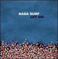 Let Go - Nada Surf