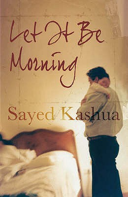 Let it be Morning - Kashua, Sayed