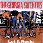 Let It Rock: Best Of The Georgia Satellites