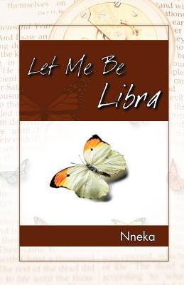 Let Me Be Libra - Nneka