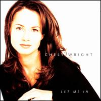 Let Me In - Chely Wright