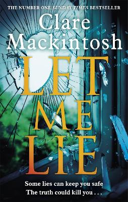 Let Me Lie: The Number One Sunday Times Bestseller - Mackintosh, Clare