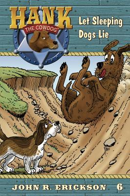 Let Sleeping Dogs Lie - Erickson, John R