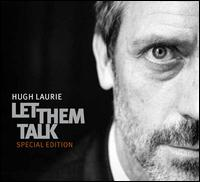 Let Them Talk [Special Edition] - Hugh Laurie