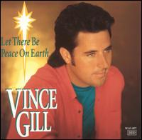 Let There Be Peace on Earth - Vince Gill