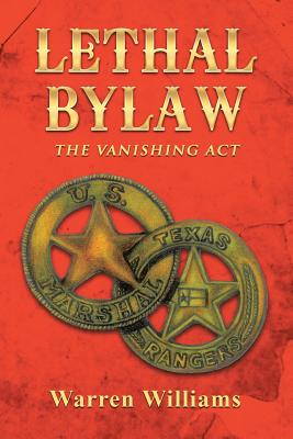 Lethal Bylaw: The Vanishing ACT - Williams, Warren