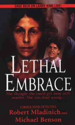 Lethal Embrace - Mladinich, Robert, and Benson, Michael
