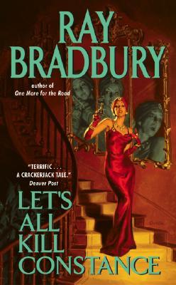 Let's All Kill Constance - Bradbury, Ray D