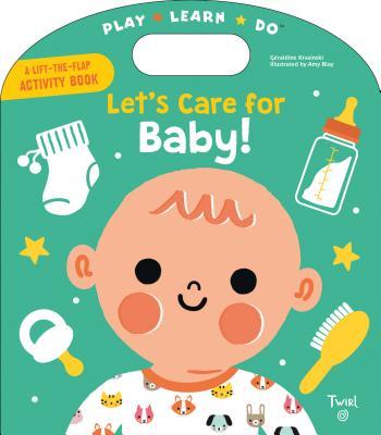 Let's Care for Baby! - Krasinski, Geraldine