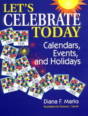 Let's Celebrate Today: Calendars, Events, and Holidays - Marks, Diana F