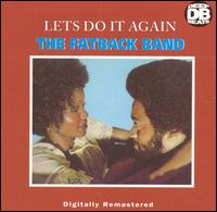Let's Do It Again - The Fatback Band