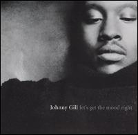 Let's Get the Mood Right - Johnny Gill
