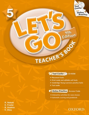 Let's Go 5 Teacher's Book with Test Center CD-ROM: Language Level: Beginning to High Intermediate. Interest Level: Grades K-6. Approx. Reading Level: K-4 - Nakata, Ritzuko, and Frazier, Karen, and Hoskins, Barbara