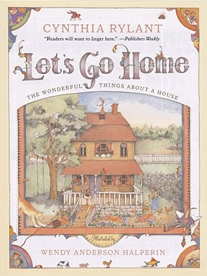 Let's Go Home: The Wonderful Things about a House - Rylant, Cynthia