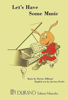 Let's Have Some Music: Game Songs for Children - Drake, Jeremy, and Milhaud, Darius (Composer)