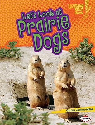 Let's Look at Prairie Dogs - Zuchora-Walske, Christine