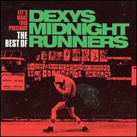 Let's Make This Precious: The Best of Dexys Midnight Runners - Dexys Midnight Runners
