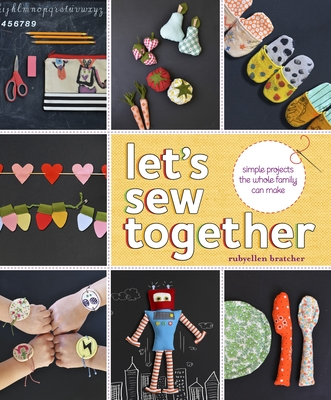 Let's Sew Together: Simple Projects the Whole Family Can Make - Bratcher, Rubyellen