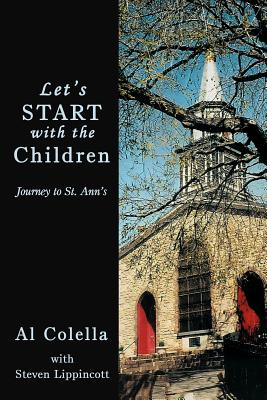 Let's Start with the Children: Journey to St. Ann's - Colella, Al
