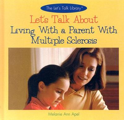Let's Talk about Living with a Parent with Multiple Sclerosis - Apel, Melanie Ann