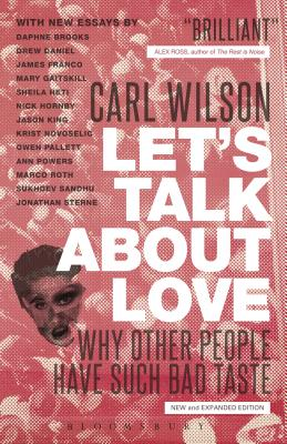 Let's Talk about Love: Why Other People Have Such Bad Taste - Wilson, Carl
