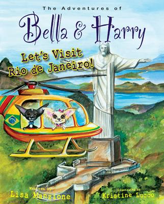 Let's Visit Rio de Janeiro!: Adventures of Bella & Harry - Manzione, Lisa