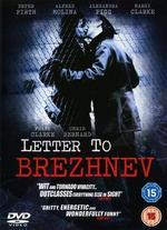 Letter to Brezhnev - Chris Bernard