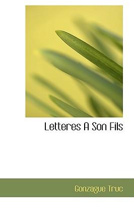 Letteres a Son Fils - Truc, Gonzague