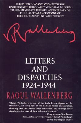 Letters and Dispatches 1924-1944 - Wallenburg, Raoul, and Board, Kjersti (Translated by)
